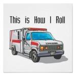 how_i_roll_ambulance_posters-r2a226af402b247ce9442c8dfdb370599_w66_8byvr_512